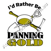 Rather Be Panning Gold